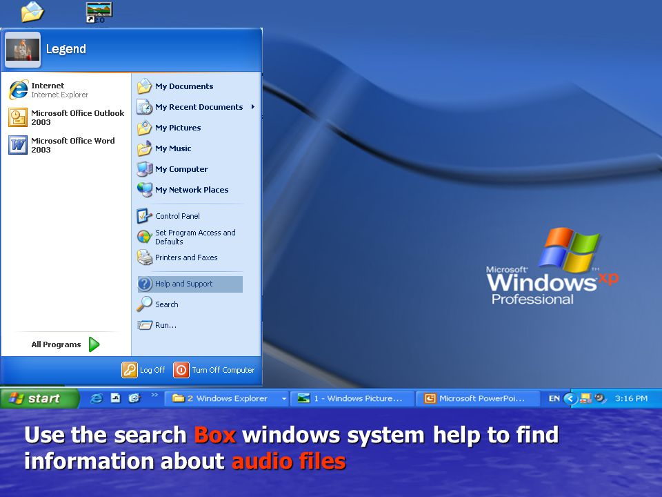 Use the search Box windows system help to find information about audio files