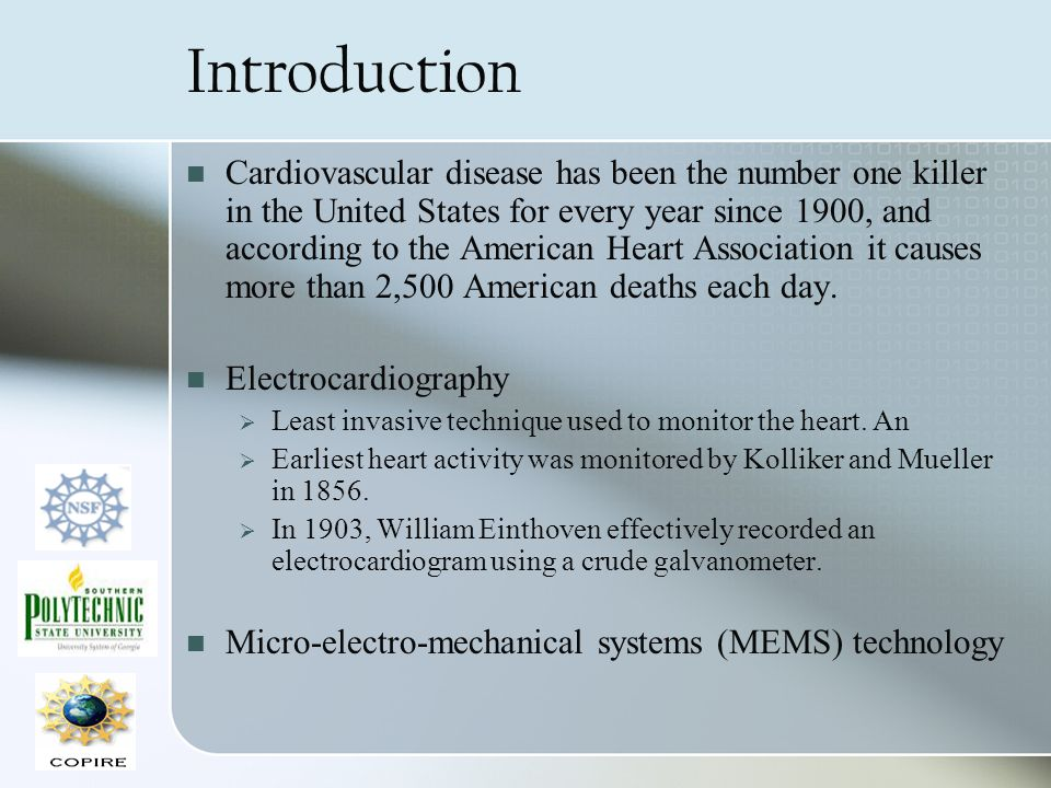 Introduction Cardiovascular disease has been the number one killer in the United States for every year since 1900, and according to the American Heart