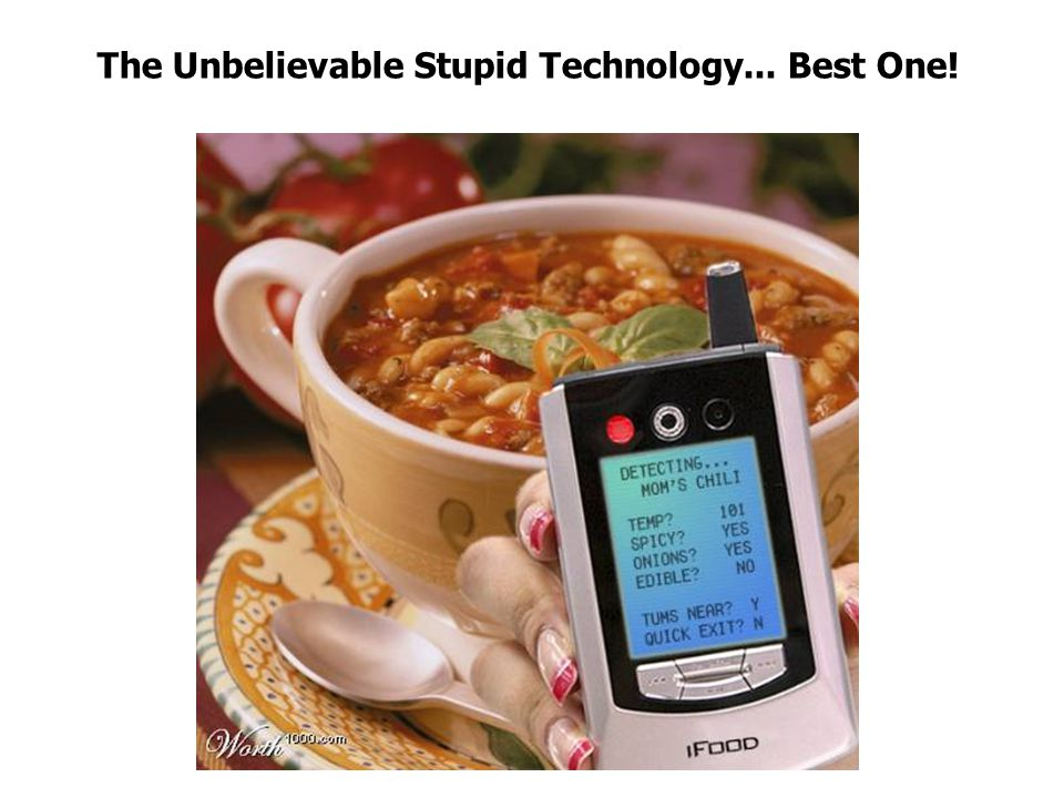 The Unbelievable Stupid Technology... Best One!