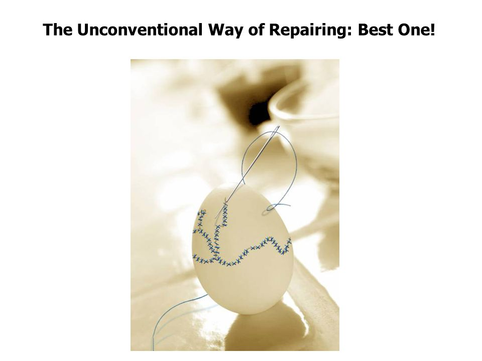 The Unconventional Way of Repairing: Best One!