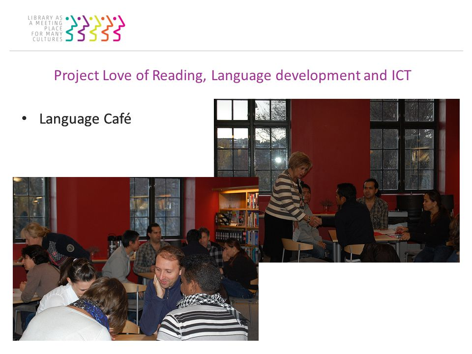 Project Love of Reading, Language development and ICT Language Café