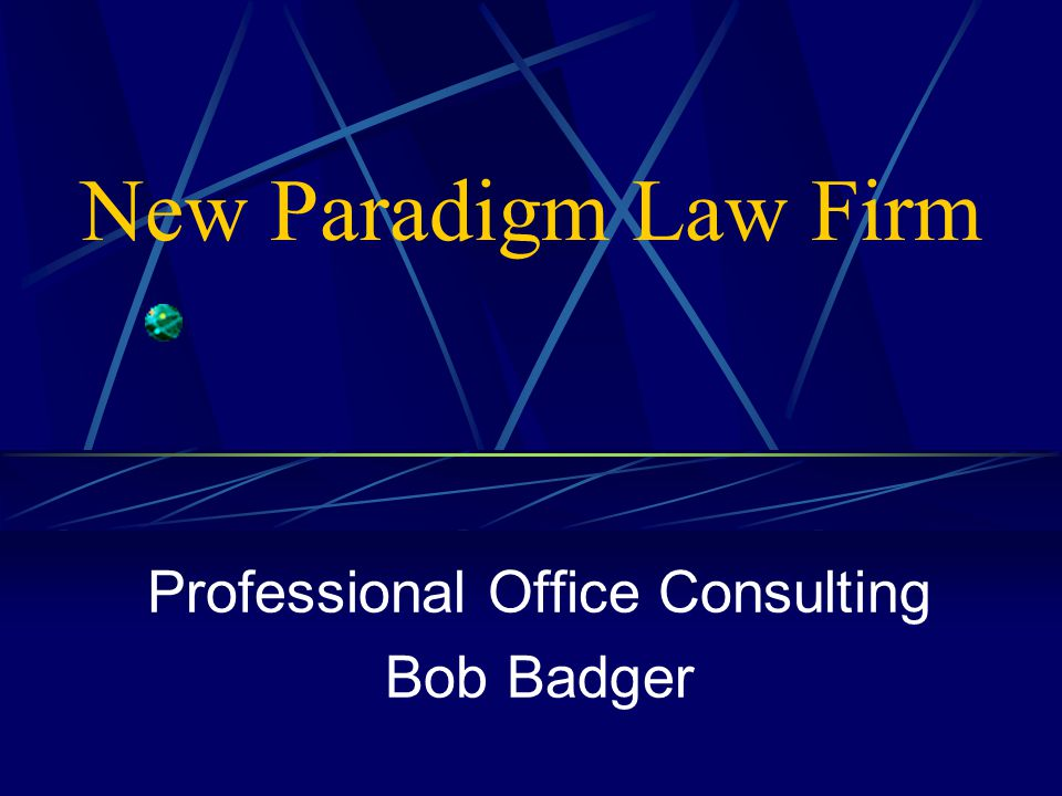 New Paradigm Law Firm Professional Office Consulting Bob Badger