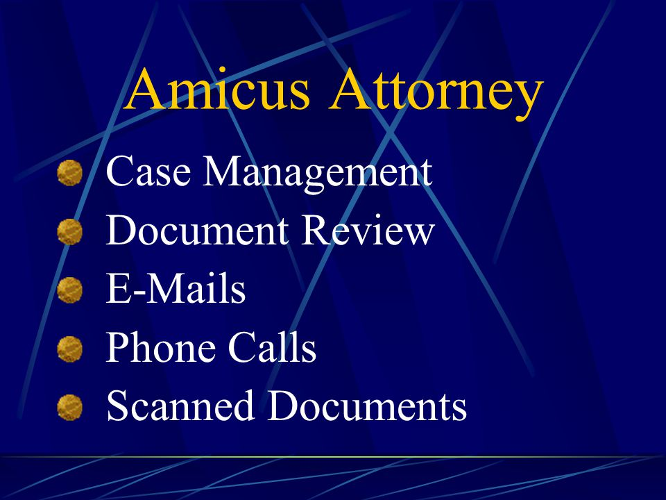 Amicus Attorney Case Management Document Review E-Mails Phone Calls Scanned Documents