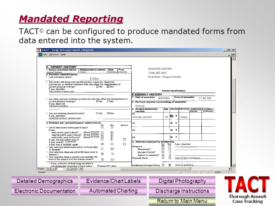 TACT © can be configured to produce mandated forms from data entered into the system.