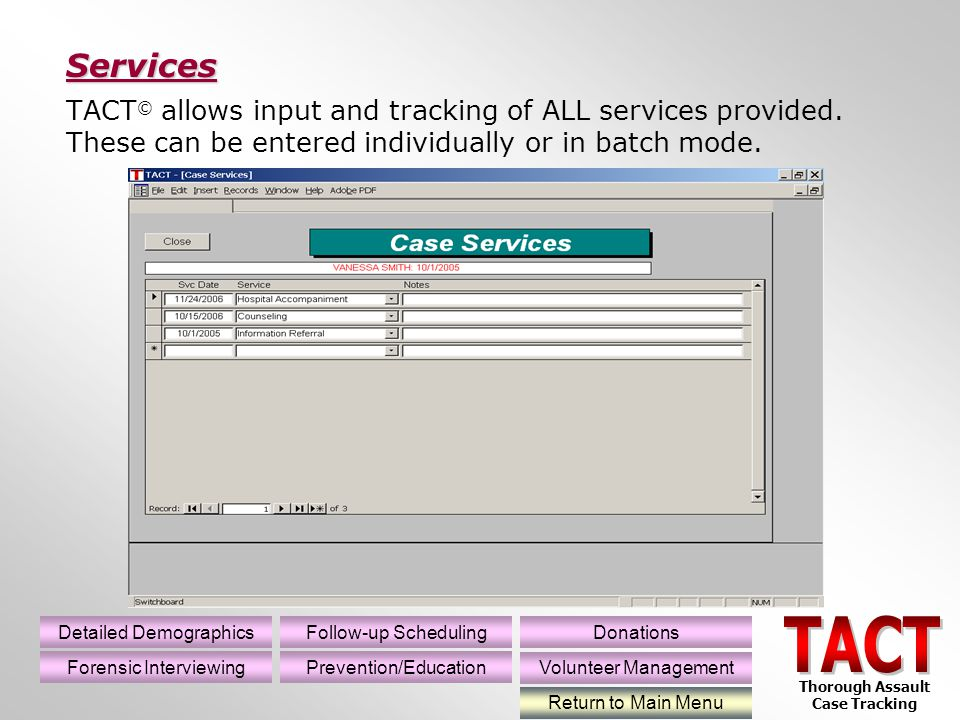TACT © allows input and tracking of ALL services provided.
