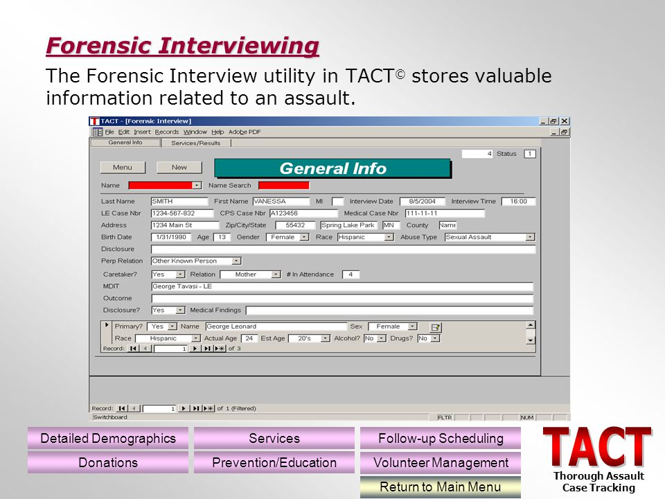 The Forensic Interview utility in TACT © stores valuable information related to an assault.