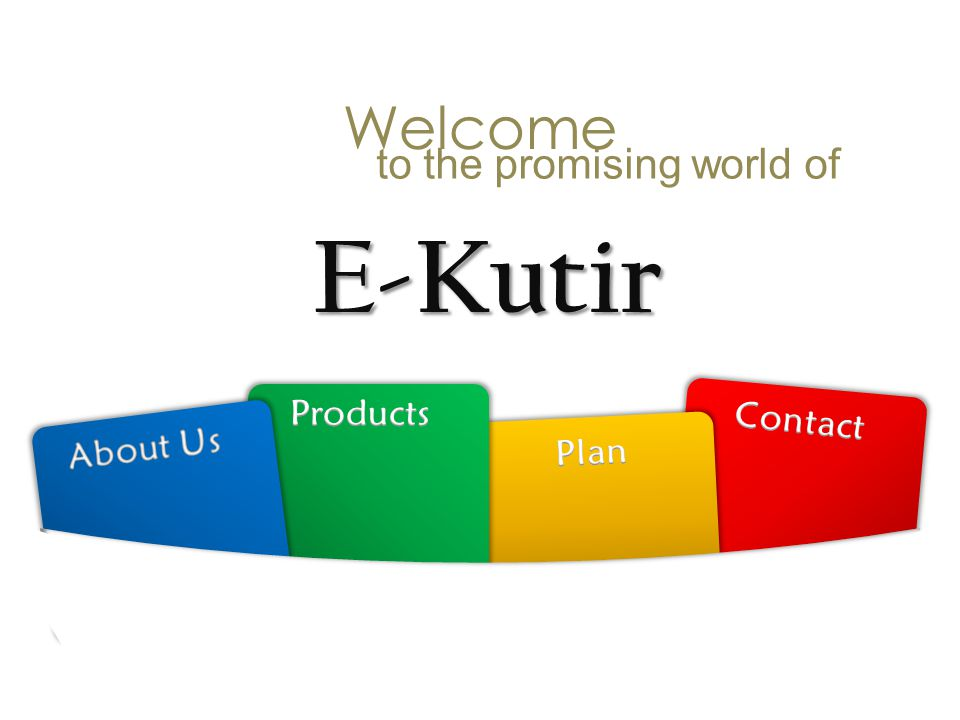 E-Kutir to the promising world of Welcome