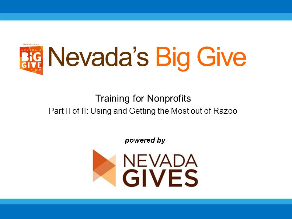 Training for Nonprofits Part II of II: Using and Getting the Most out of Razoo Nevadas Big Give powered by