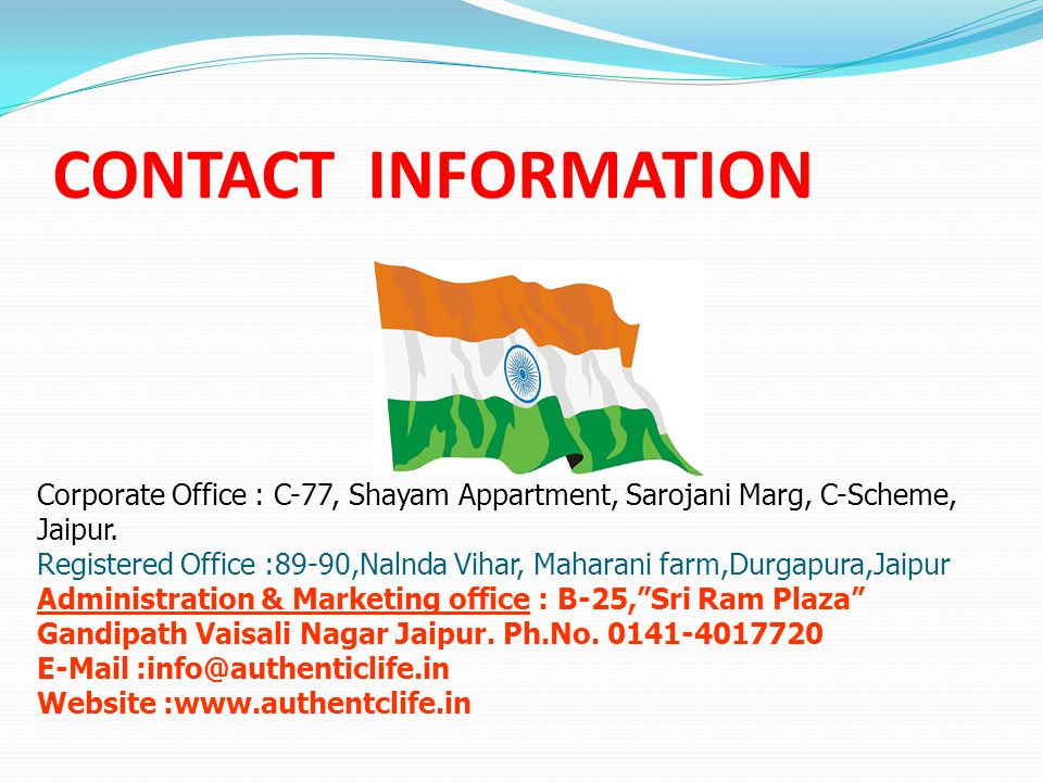 CONTACT INFORMATION Corporate Office : C-77, Shayam Appartment, Sarojani Marg, C-Scheme, Jaipur. Registered Office :89-90,Nalnda Vihar, Maharani farm,