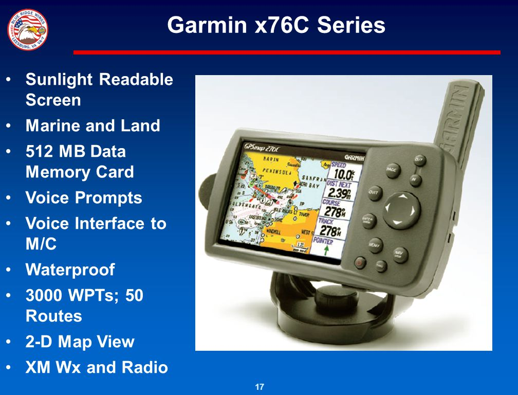 17 Garmin x76C Series Sunlight Readable Screen Marine and Land 512 MB Data Memory Card Voice Prompts Voice Interface to M/C Waterproof 3000 WPTs; 50 R
