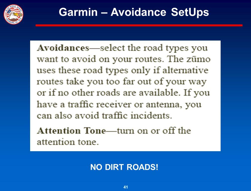 41 Garmin – Avoidance SetUps NO DIRT ROADS!