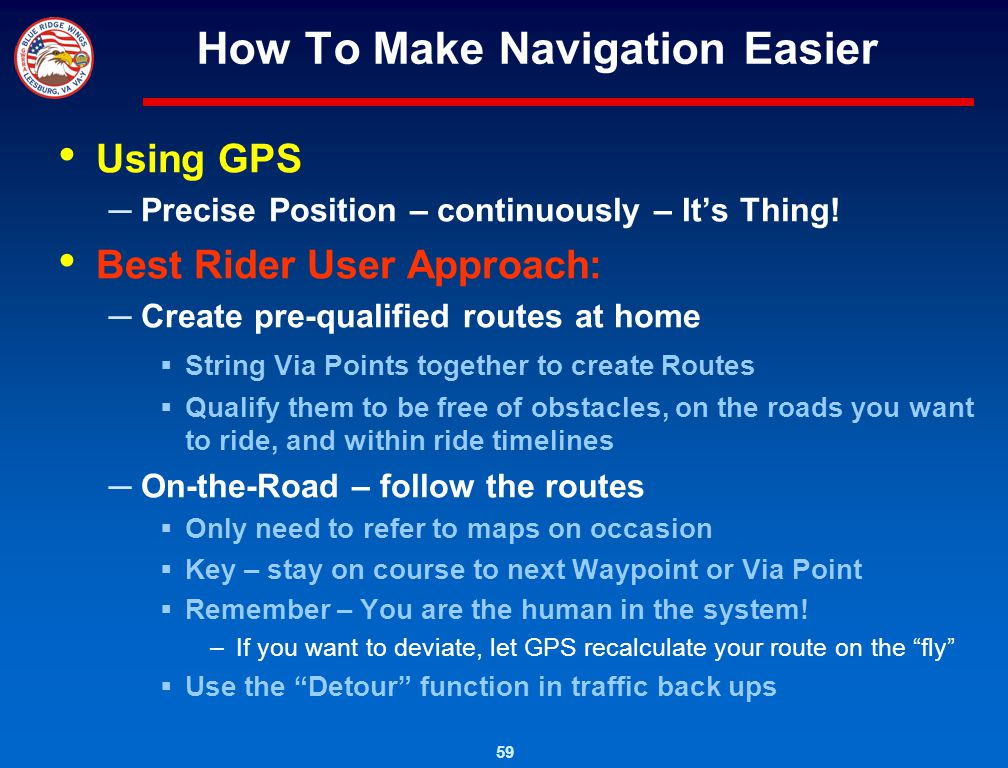59 How To Make Navigation Easier Using GPS Precise Position – continuously – Its Thing! Best Rider User Approach: Create pre-qualified routes at home