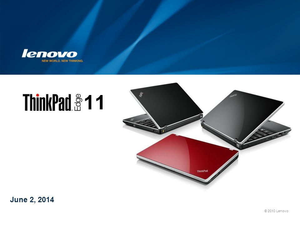 © 2010 Lenovo June 2, 2014 11