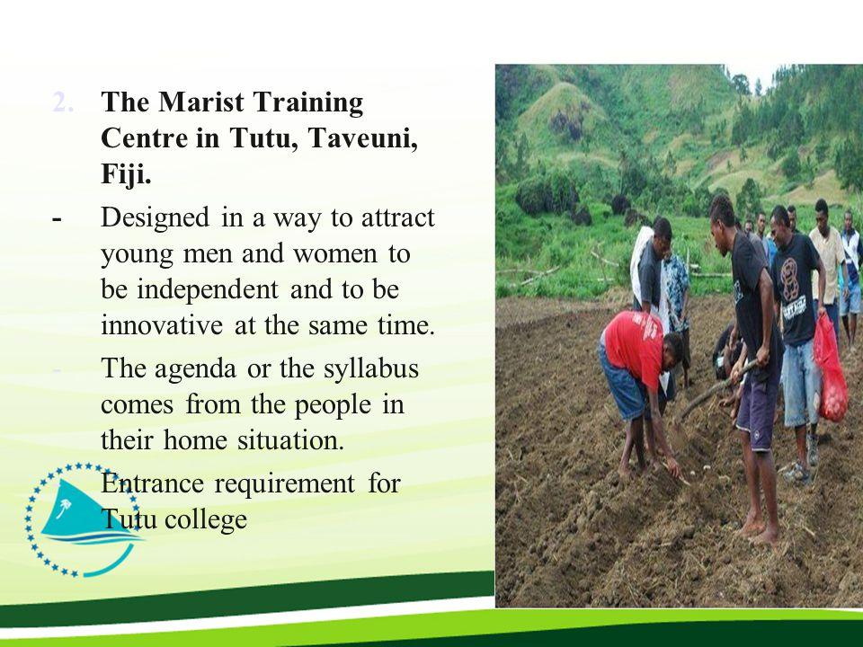 2.The Marist Training Centre in Tutu, Taveuni, Fiji.