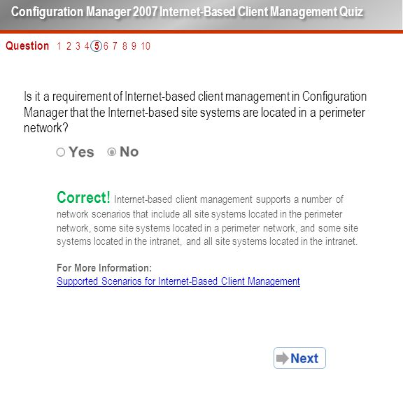 Question 1 2 3 4 5 6 7 8 9 10 Is it a requirement of Internet-based client management in Configuration Manager that the Internet-based site systems are located in a perimeter network.