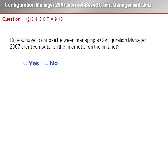 Do you have to choose between managing a Configuration Manager 2007 client computer on the Internet or on the intranet.