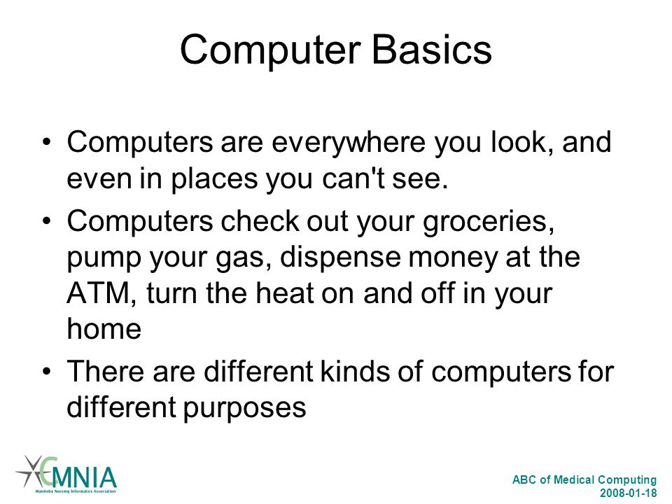ABC of Medical Computing 2008-01-18 Computer Basics What is a computer.