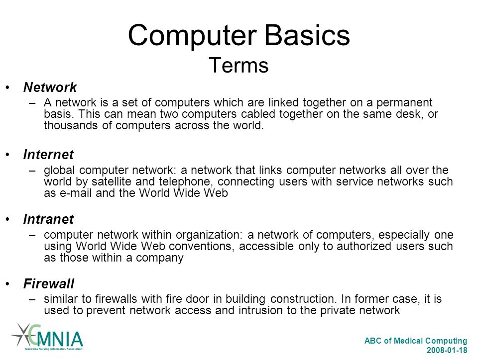 ABC of Medical Computing 2008-01-18 Computer Basics Terms Server –The term server refers to a specific kind of computer.