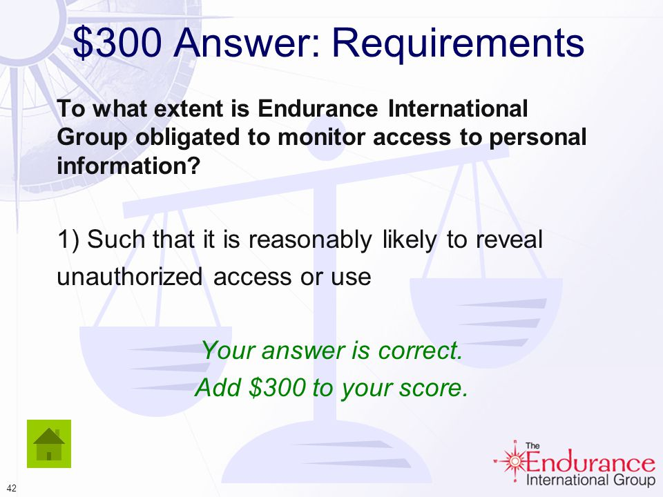 41 $300 Answer: Requirements To what extent is Endurance International Group obligated to monitor access to personal information.