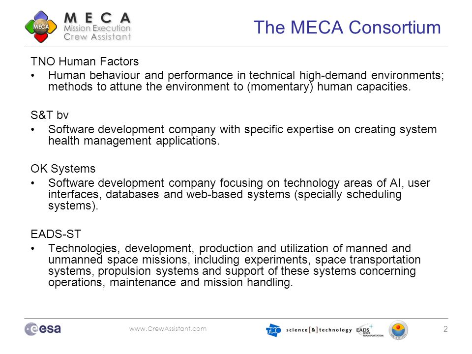 www.CrewAssistant.com 2 The MECA Consortium TNO Human Factors Human behaviour and performance in technical high-demand environments; methods to attune