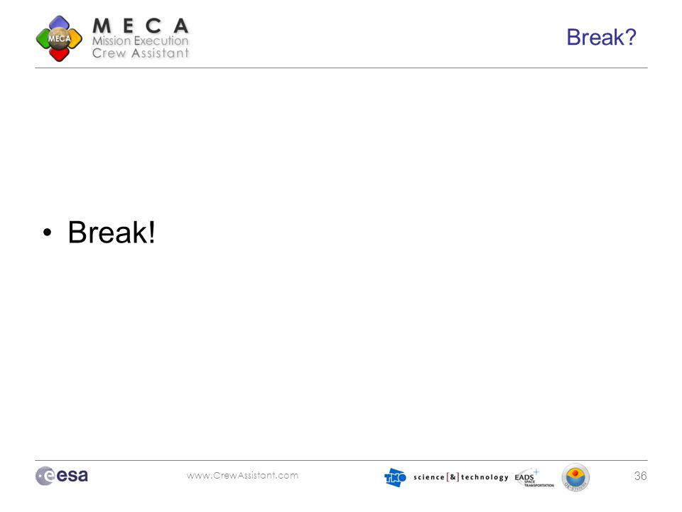 www.CrewAssistant.com 36 Break? Break!