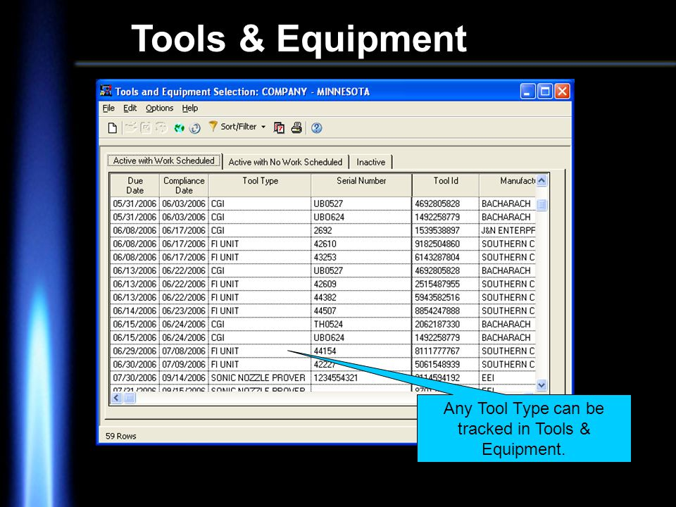 Tools & Equipment Any Tool Type can be tracked in Tools & Equipment.