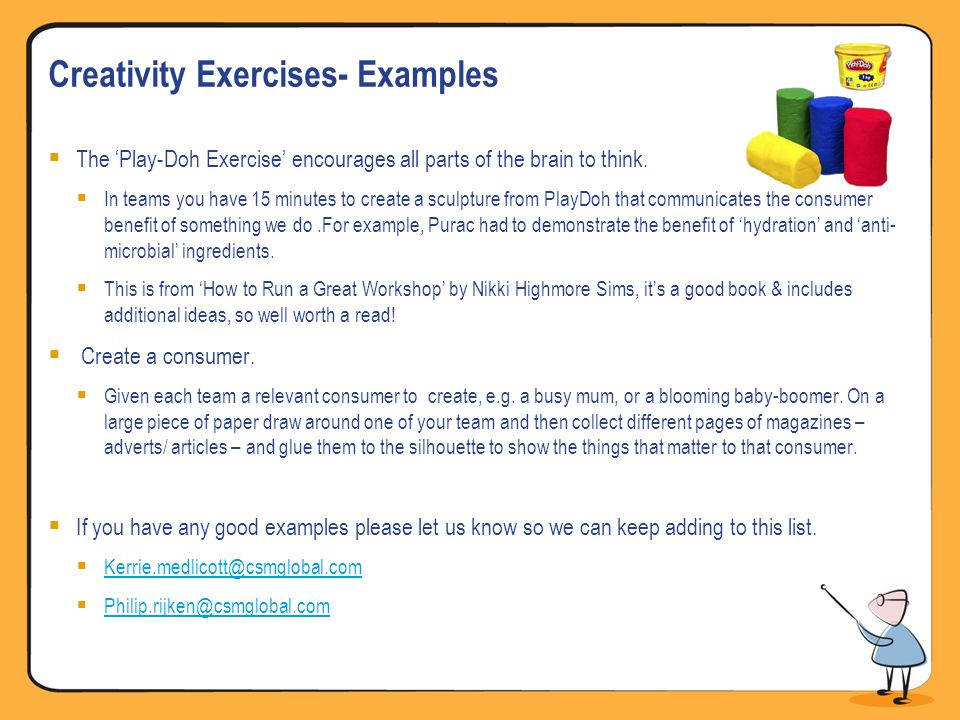 Creativity Exercises- Examples The Play-Doh Exercise encourages all parts of the brain to think.