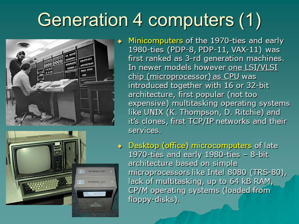 Minicomputers of the 1970-ties and early 1980-ties (PDP-8, PDP-11, VAX-11) was first ranked as 3-rd generation machines. In newer models however one L