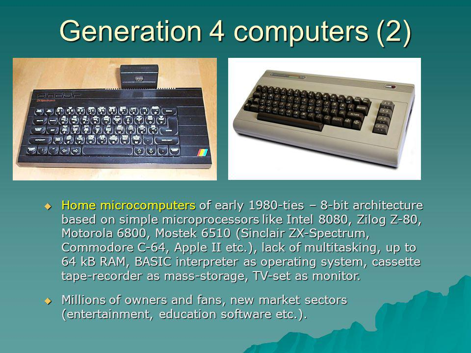Home microcomputers of early 1980-ties – 8-bit architecture based on simple microprocessors like Intel 8080, Zilog Z-80, Motorola 6800, Mostek 6510 (S
