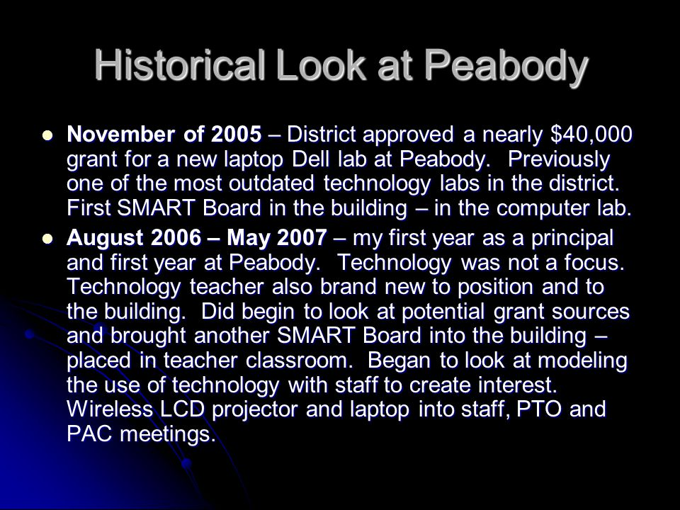 Historical Look at Peabody November of 2005 – District approved a nearly $40,000 grant for a new laptop Dell lab at Peabody.