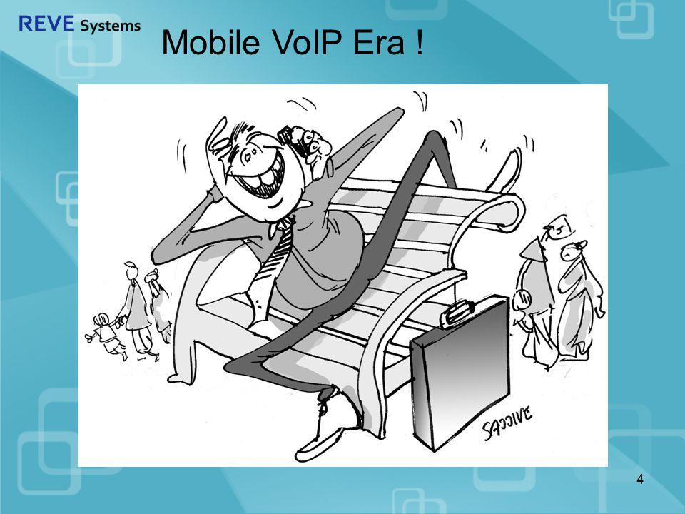4 Mobile VoIP Era !