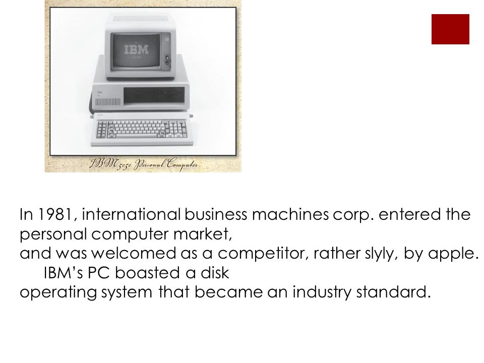 In 1981, international business machines corp.