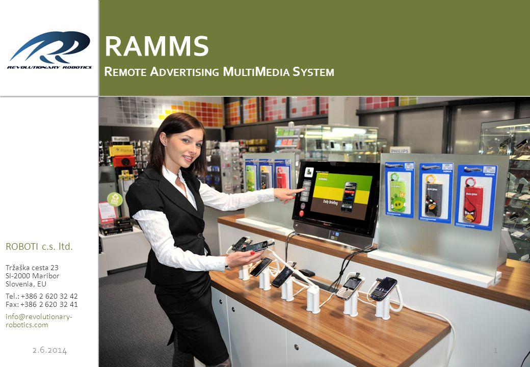 ROBOTI c.s. ltd. Tržaška cesta 23 SI-2000 Maribor Slovenia, EU Tel.: +386 2 620 32 42 Fax: +386 2 620 32 41 info@revolutionary- robotics.com RAMMS R E