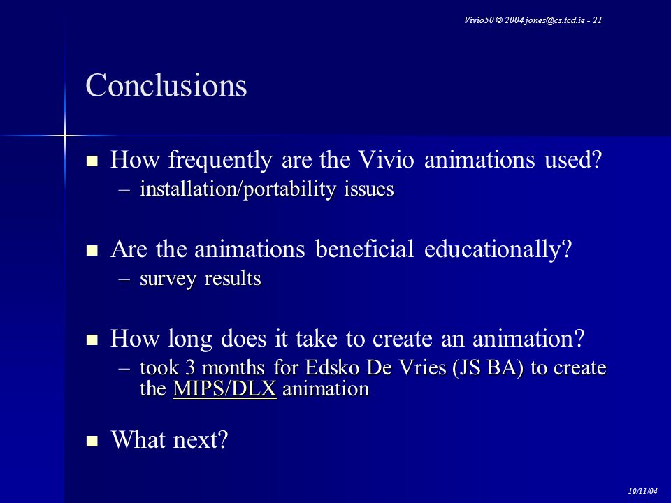 Vivio50 © 2004 jones@cs.tcd.ie - 21 19/11/04 Conclusions How frequently are the Vivio animations used.