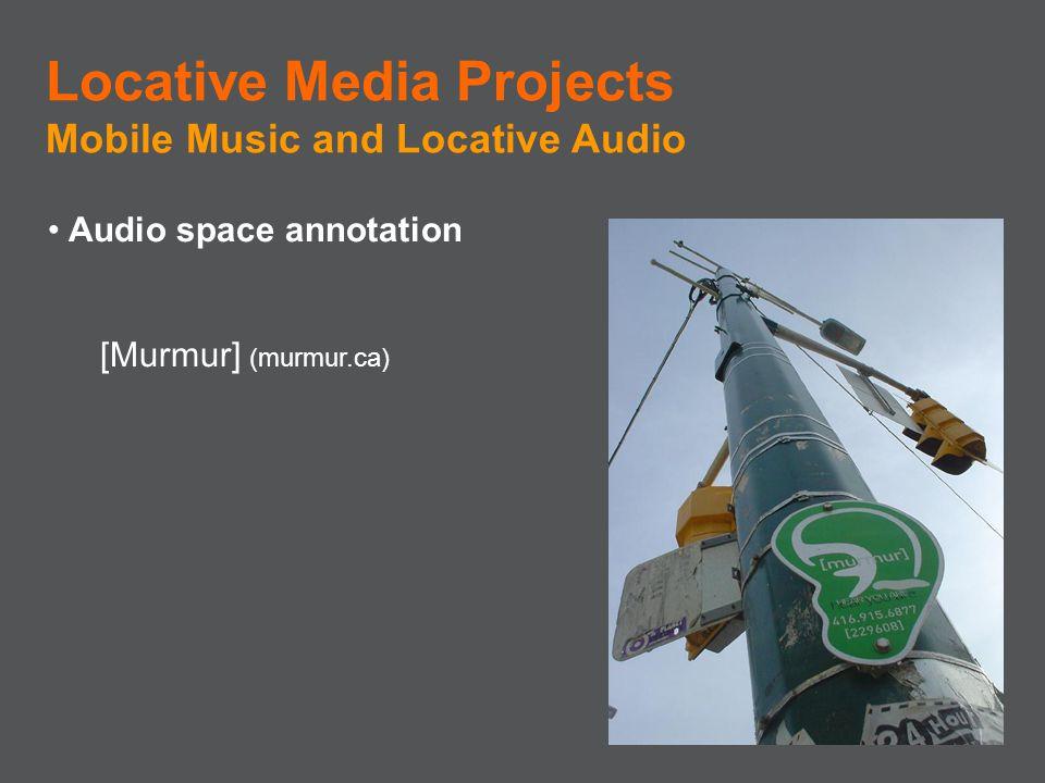 Audio space annotation [Murmur] (murmur.ca) Locative Media Projects Mobile Music and Locative Audio