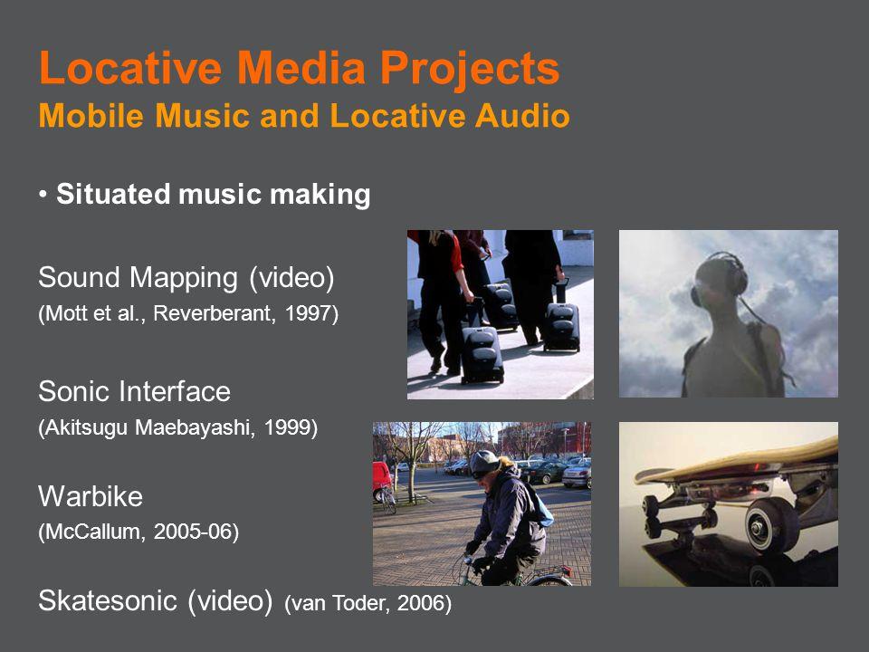Situated music making Sound Mapping (video) (Mott et al., Reverberant, 1997) Sonic Interface (Akitsugu Maebayashi, 1999) Warbike (McCallum, 2005-06) S