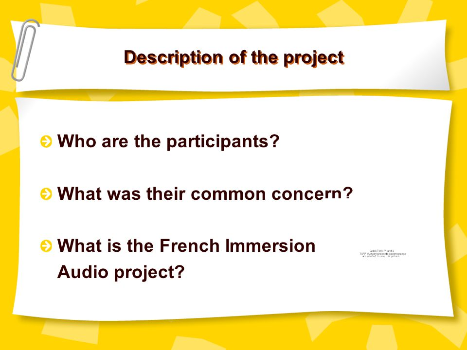 Description of the project Who are the participants? What was their common concern? What is the French Immersion Audio project?