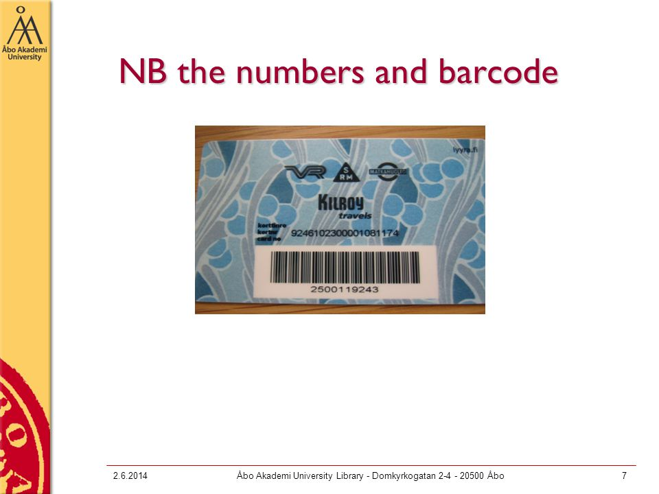 NB the numbers and barcode 2.6.2014Åbo Akademi University Library - Domkyrkogatan 2-4 - 20500 Åbo7