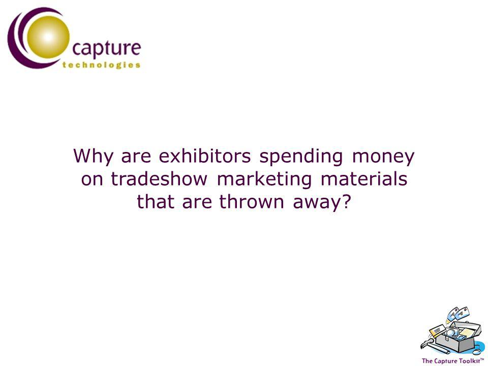 Why are exhibitors spending money on tradeshow marketing materials that are thrown away