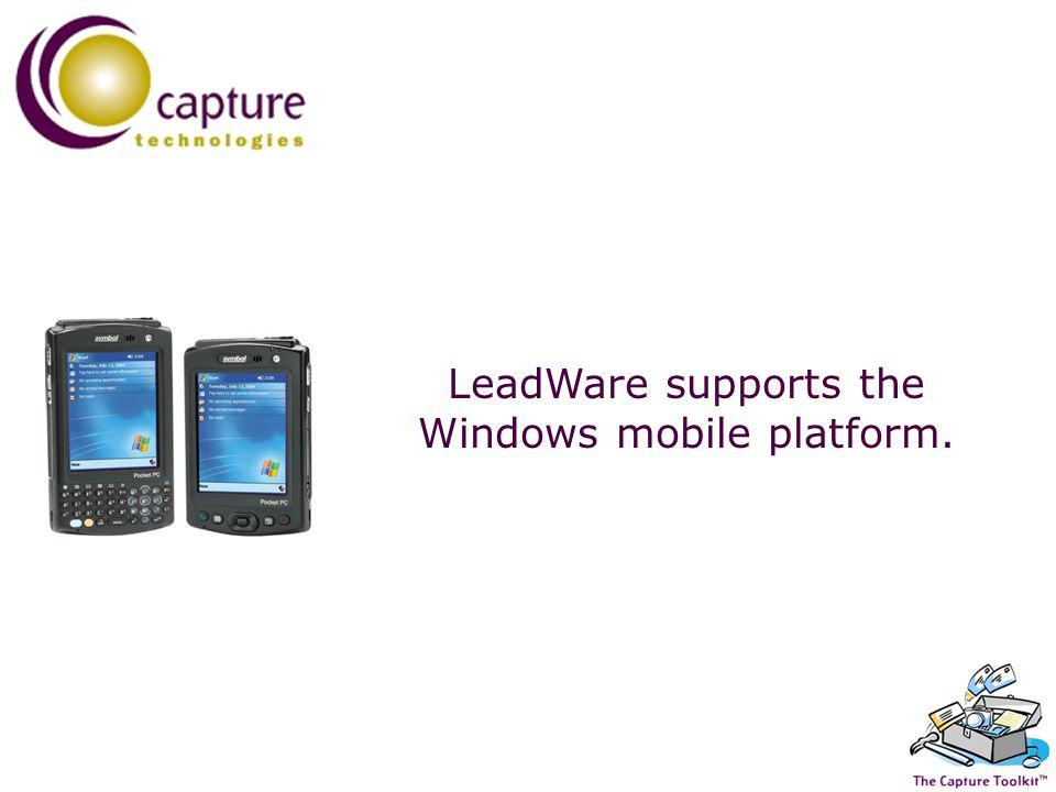 LeadWare supports the Windows mobile platform.