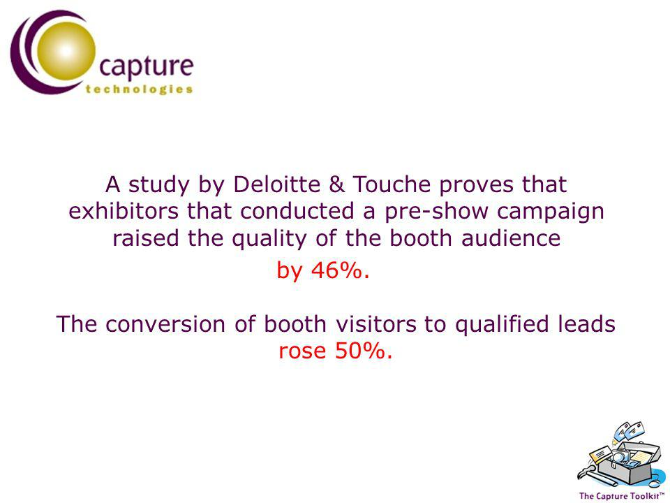 70% of attendees will: - Have an agenda - Visit less than 5% of the booths.
