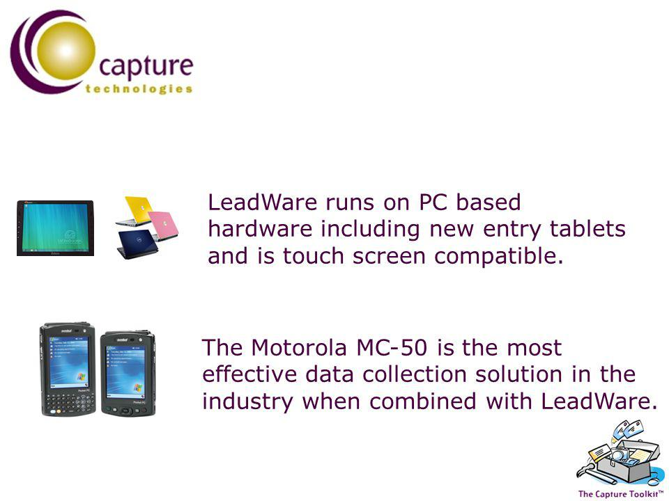 LeadWare runs on PC based hardware including new entry tablets and is touch screen compatible.