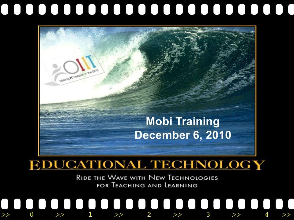 >>0 >>1 >> 2 >> 3 >> 4 >> Mobi Training December 6, 2010