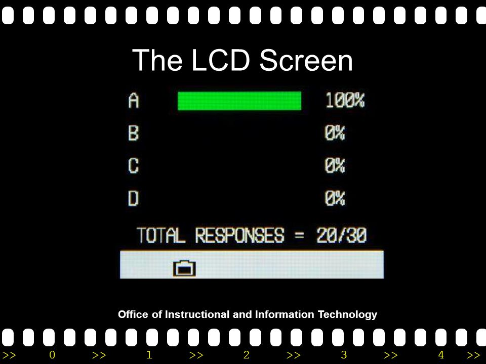 >>0 >>1 >> 2 >> 3 >> 4 >> Office of Instructional and Information Technology The LCD Screen