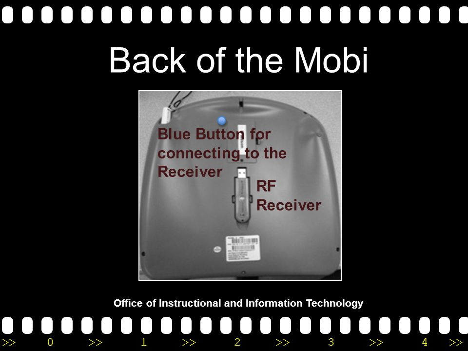 >>0 >>1 >> 2 >> 3 >> 4 >> Office of Instructional and Information Technology Back of the Mobi RF Receiver Blue Button for connecting to the Receiver