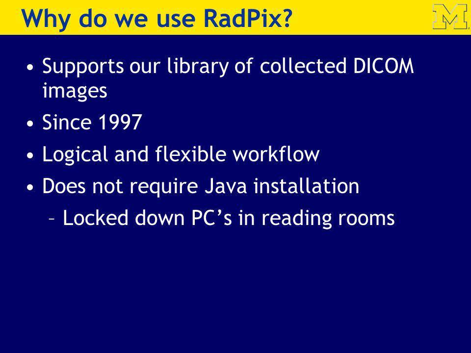 Why do we use RadPix.