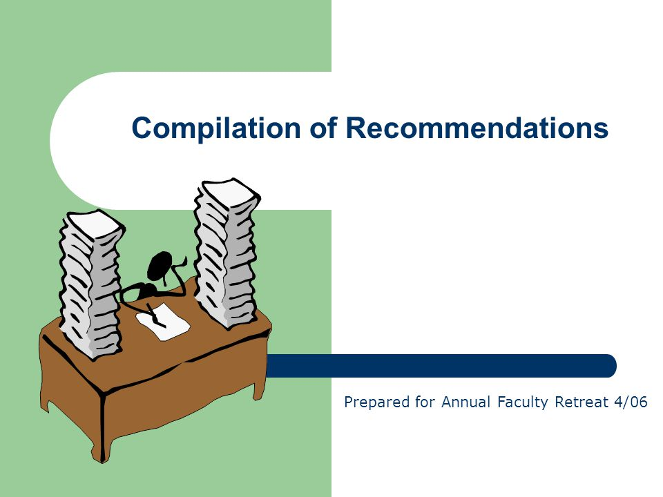 Compilation of Recommendations Prepared for Annual Faculty Retreat 4/06