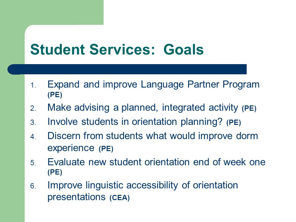 Student Services: Goals 1. Expand and improve Language Partner Program (PE) 2.