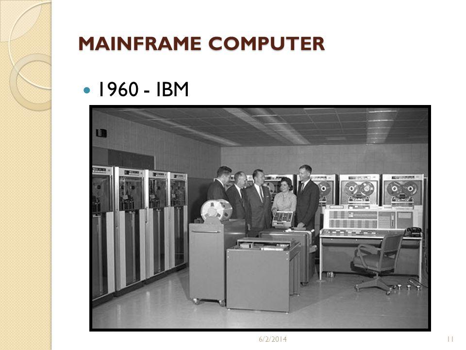 MAINFRAME COMPUTER 1960 - IBM 6/2/201411