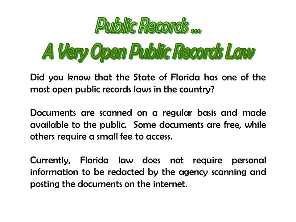 Did you know that the State of Florida has one of the most open public records laws in the country.